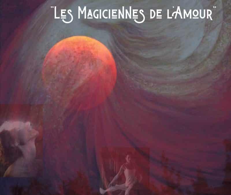Stage «Les Magiciennes de l'Amour» le plaisir au Féminin