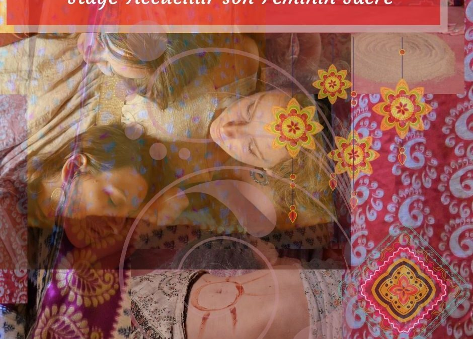 Ouvert à toutes les Femmes N°1 Accueillir son Féminin Sacré   «La Splendeur Sauvage des Femmes»