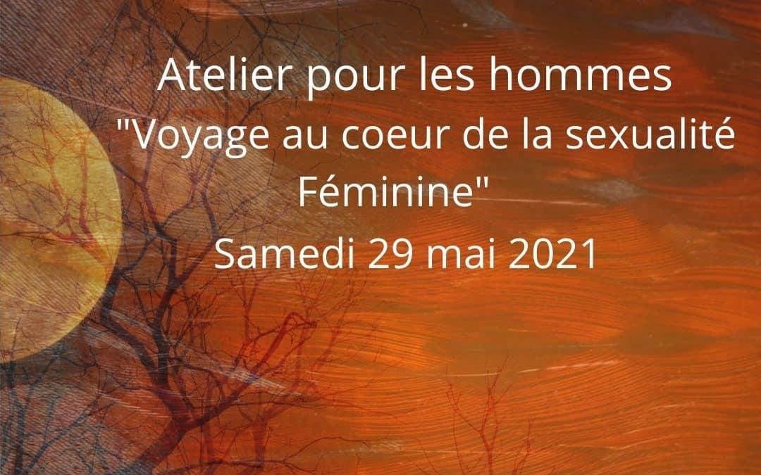Atelier pour les Hommes «Voyage au Coeur de la sexualité Féminine»